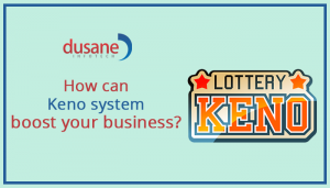 dusaneinfotech.com-Keno-system-boost-your-business